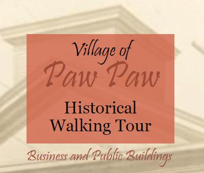 2019 Village of Paw Paw Historical Walking Tour